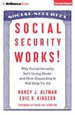 Social Security Works! Why Social Security Isn't Going Broke and How Expanding It Will Help Us All, Nancy Altman