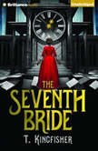 The Seventh Bride, T. Kingfisher