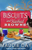 Biscuits and Slashed Browns, Maddie Day