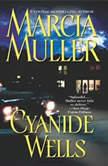 Cyanide Wells, Marcia Muller
