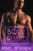 The Bodyguard A Navy SEAL Romance, Penelope Bloom