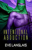 Intentional Abduction, Eve Langlais