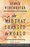 The Map That Changed the World William Smith and the Birth of Modern Geology, Simon Winchester
