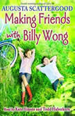 Making Friends with Billy Wong, Augusta Scattergood