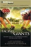 Facing the Giants Never Give Up. Never Back Down. Never Lose Faith., Alex Kendrick