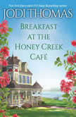 Breakfast at the Honey Creek Cafe, Jodi Thomas