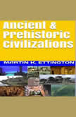 Ancient & Prehistoric Civilizations, Martin K. Ettington