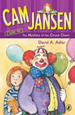Cam Jansen: The Mystery of the Circus Clown #7, David A. Adler