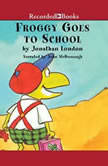 Froggy Goes To School, Jonathan London