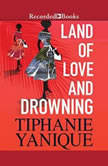 Land of Love and Drowning, Tiphanie Yanique