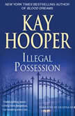 Illegal Possession, Kay Hooper