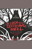 A Lush and Seething Hell Two Tales of Cosmic Horror, John Hornor Jacobs