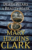 Death Wears a Beauty Mask and Other Stories, Mary Higgins Clark