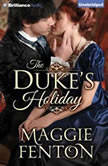 The Duke's Holiday, Maggie Fenton