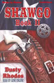 Shawgo, Book 2, Dusty Rhodes