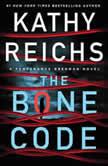 The Bone Code A Temperance Brennan Novel, Kathy Reichs