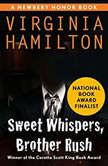 Sweet Whispers, Brother Rush, Virginia Hamilton