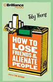 How to Lose Friends and Alienate People, Toby Young