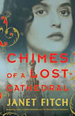 Chimes of a Lost Cathedral, Janet Fitch