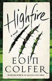 Highfire A Novel, Eoin Colfer
