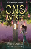 One Wish, Michelle Harrison