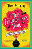 The Philosopher's War A Novel, Tom Miller