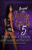 Around the Way Girls 5, Erick S. Gray; Mark Anthony; Tysha