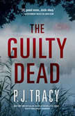 The Guilty Dead A Monkeewrench Novel, P. J. Tracy