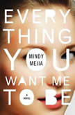 Everything You Want Me to Be A Thriller, Mindy Mejia