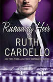 Runaway Heir, Ruth Cardello