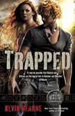 Trapped (The Iron Druid Chronicles, Book Five), Kevin Hearne