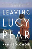 Leaving Lucy Pear, Anna Solomon