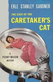 The Case of the Caretaker's Cat, Erle Stanley Gardner