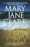 Nobody Knows, Mary Jane Clark
