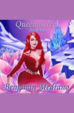Queen of Ice , Benjamin Medrano
