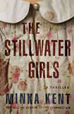 The Stillwater Girls, Minka Kent