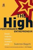 The High Performance Entrepreneur, Subroto Bagchi