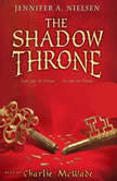 False Prince Book #3: The Shadow Throne, Jennifer Nielsen