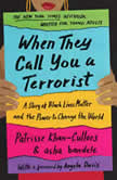 When They Call You a Terrorist (Young Adult Edition) A Story of Black Lives Matter and the Power to Change the World, Patrisse Khan-Cullors
