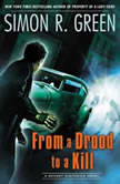 From a Drood to a Kill A Secret Histories Novel, Simon R. Green