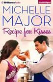 Recipe for Kisses, Michelle Major