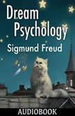 Dream Psychology, Sigmund Freud