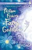 Philippa Fisher's Fairy Godsister, Liz Kessler