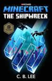 Minecraft: The Shipwreck An Official Minecraft Novel, C. B. Lee