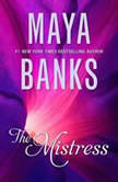 The Mistress, Maya Banks