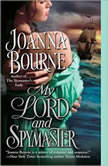 My Lord and Spymaster, Joanna Bourne