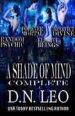A Shade of Mind Complete Series: Random Psychic - Forever Mortal - Elusive Beings - Imperfect Divine, D.N. Leo