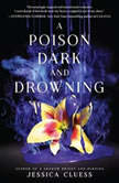 A Poison Dark and Drowning (Kingdom on Fire, Book Two), Jessica Cluess