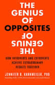 The Genius of Opposites How Introverts and Extroverts Achieve Extraordinary Results Together, Jennifer B. Kahnweiler PhD