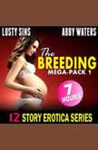 The Breeding Mega-Pack 1 : 12 Story Erotica Series, Lusty Sins